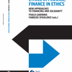 Ethics in finance, finance in ethics. New Approaches to financing and solidarity.